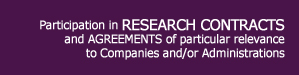 Participation in RESEARCH CONTRACTS and AGREEMENTS of particular relevance to Companies and/or Administrations